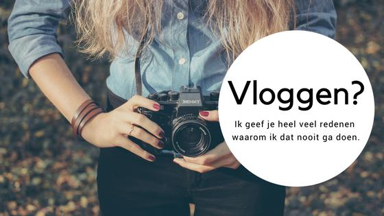 Vloggen, veel redenen waarom ik dat nooit ga doen