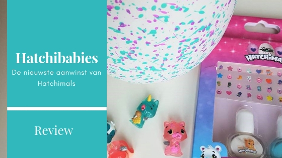 Nieuwe Hatchimals Hatchibabies review oktober 2018