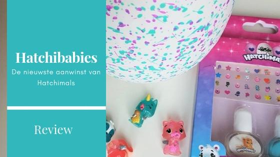 Nieuwe Hatchimals Hatchibabies review oktober 2018